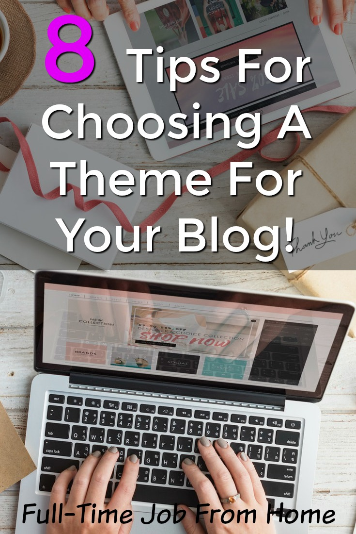 Are you looking to start a blog? One thing you'll need is a theme! Here're 8 Tips to choosing the best WordPress theme for your blog!