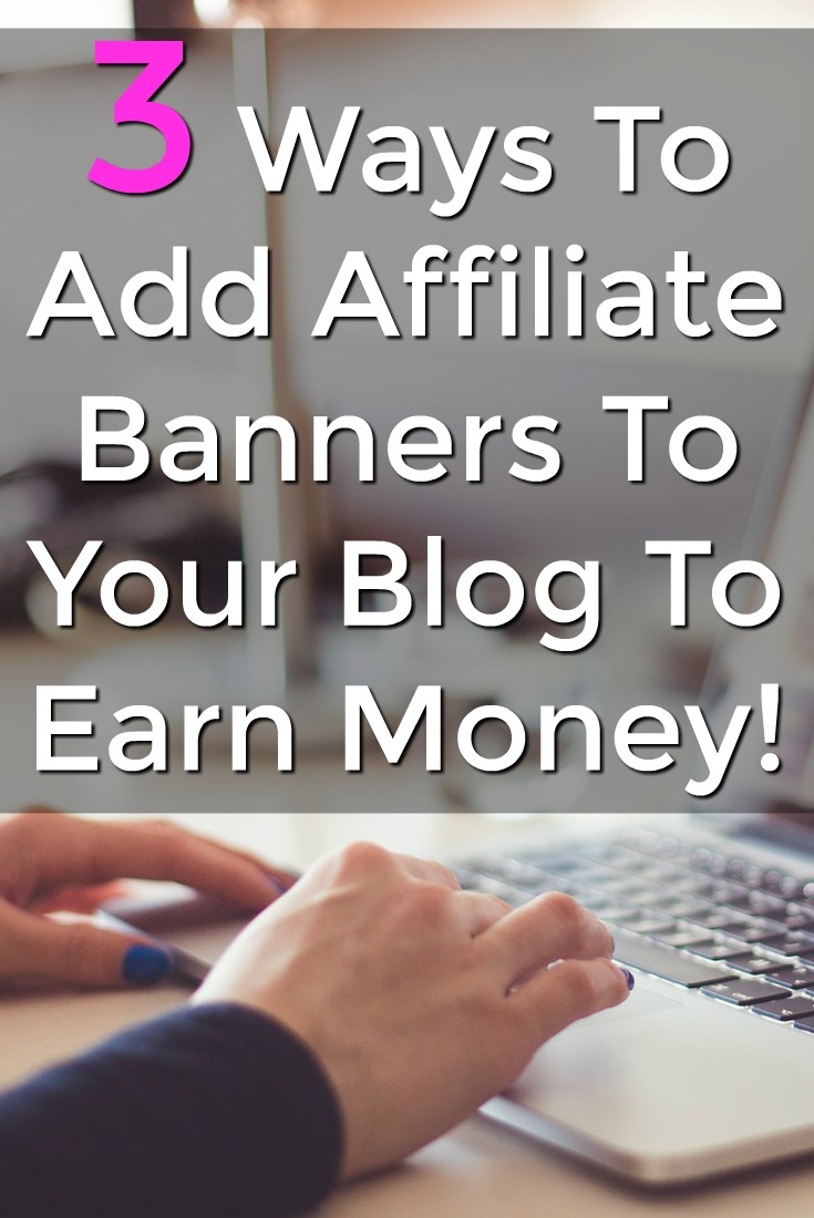 Are you looking to make money with your blog? Here're 3 ways you can add affiliate banners to your site to earn an affiliate income!