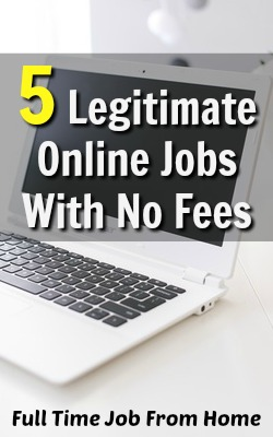 5 Legitimate Types of Online Jobs That You You Can Start Without Fees!