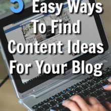 Struggling To Find Topics To Write About On Your Blog? Here's 5 Easy Ways To Find Awesome Topics To Write About!