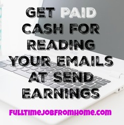 Learn How You Can Get Paid To Read Emails At Send Earnings Plus A Ton Of Other Ways To Earn Extra Cash!