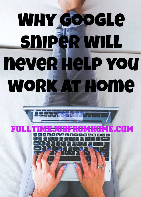 Learn Why Google Sniper Will Never help you build your own online business and work at home