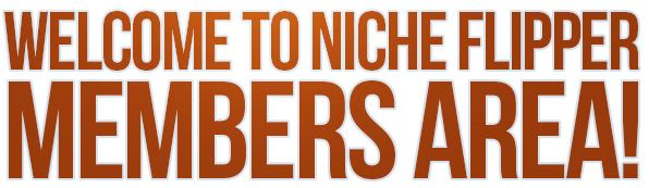 Niche Flipper Members Area