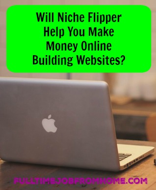 Will Niche Flipper Help you build niche websites and sell them for profit? My Review covers exactly what you get and if this product is a scam