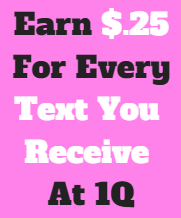 Learn How You Can Earn $.25 for Every Text Message Poll You Receive From 1Q! Payments Made Instantly To Your PayPal Account!