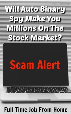 Does Auto Binary Spy Make You Millions On Auto Pilot or Is It Another Binary Options Scam?
