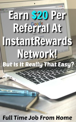 You Can Make $20 Per Referral At Instant Rewards Network, but there's a few major issues with this system!