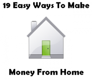 19 easy ways to make money from home
