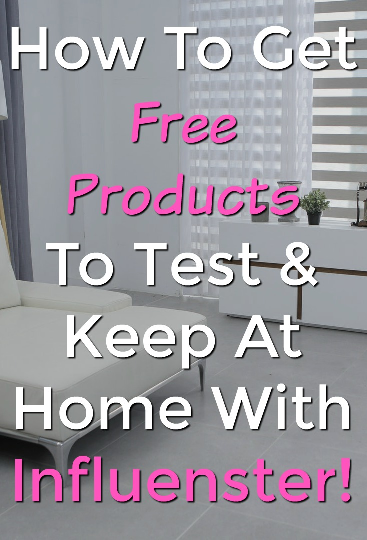 Learn How You Can Get Free Products To Test and Keep At Influenster!
