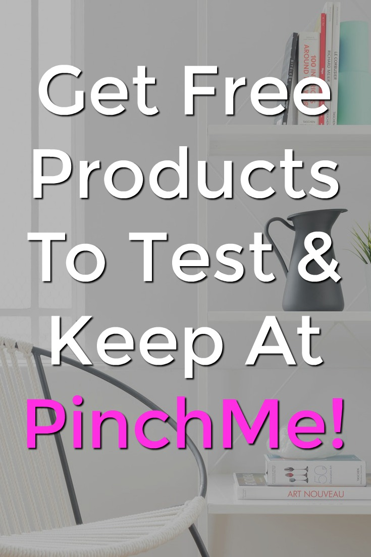Did you know you could get free products to test and keep? Every week PinchMe releases new products you can get for free!