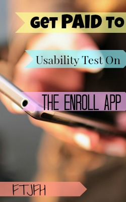 Learn How You Can Get Paid To Usability Test On Your Phone with the Enroll App!