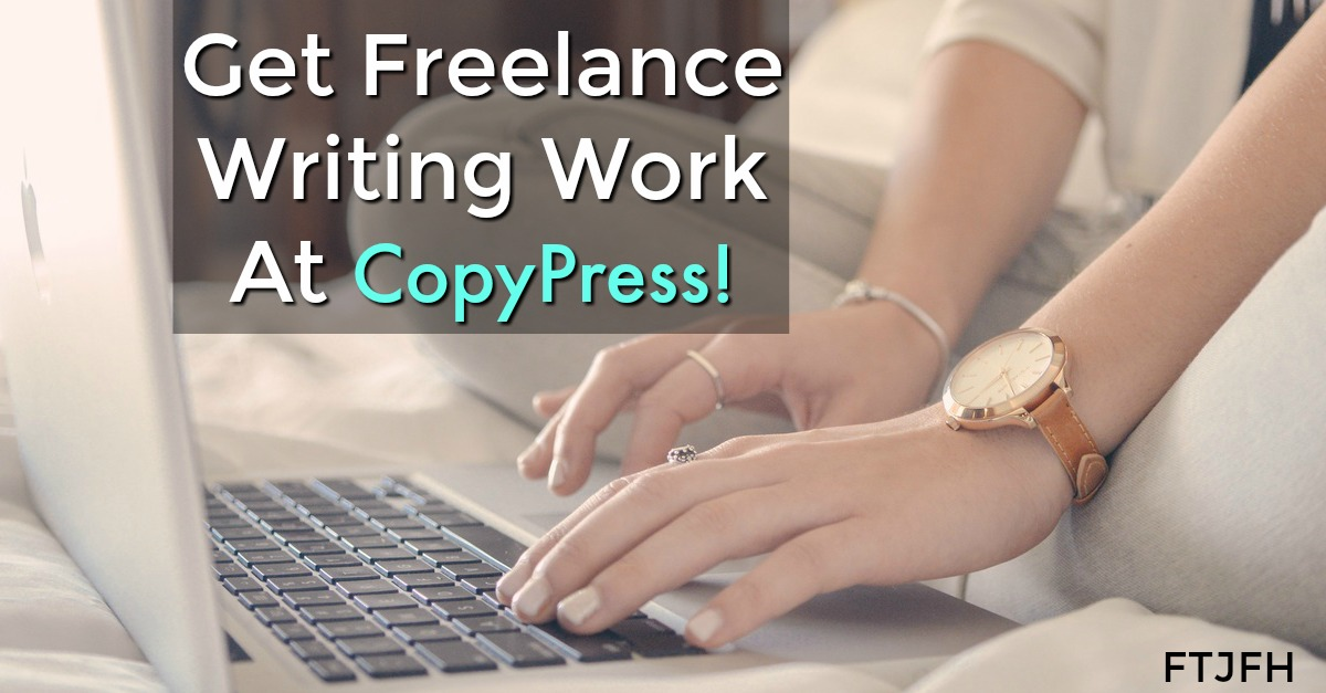 Learn How You Can Get Paid To Freelance Write For CopyPress!