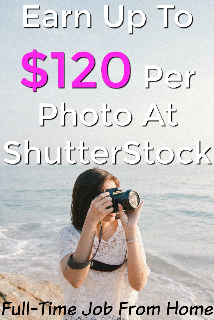 Do you want to get paid to take pictures? Learn How You Can Earn Up To $120 per picture at ShutterStock!