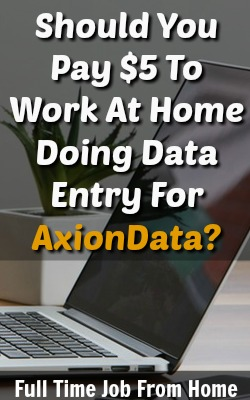 AxionData is a legitimate data entry company. But They Charge You To Hold Your Application On File. Is it worth it?