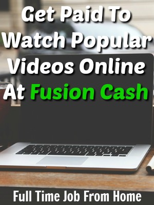 Learn How You Can Get Paid To Watch Popular Videos On Your Computer At Fusion Cash!