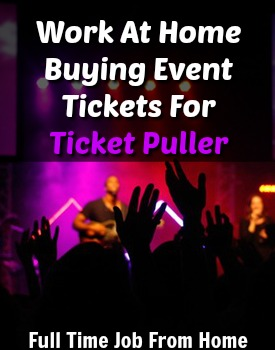 Learn How You Can Work At Home Buying Event Tickets At Ticket Puller! Most Members Make $20 Per 30 minute Session!