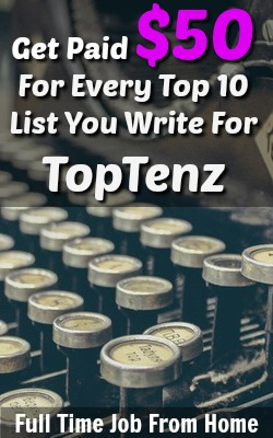 Learn How To Get Paid $50 For Every Top Ten List You Write For TopTenz!