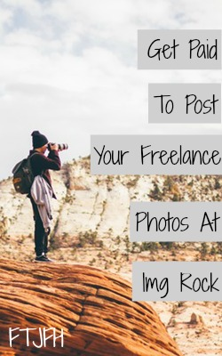 Learn How You Can Get Paid For Your Freelance Photos at IMG Rock!