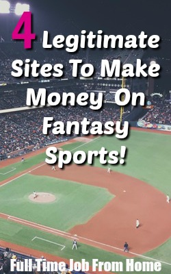 It's Not A Way I Recommend To Make Money Online, but You Can Still Make Money Playing Fantasy Sports! Here's 4 Legitimate Scam Free Ways To Do it!