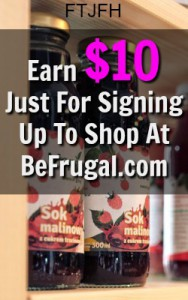 Learn How You Can Earn 10 Bucks Just For Signing up to shop at Be Frugal!