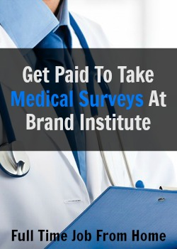 Learn How You Can Get Paid To Take High Paying Medical Surveys At Brand Institute!