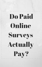 Are Paid Online Surveys Legit or Scam? The Actual Truth About Paid Online Surveys