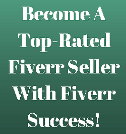 Do you want to become a Top Rate Fiverr Seller? Learn The Tricks To Become One With The Fiverr Success E-Book!