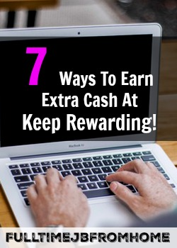 Learn The 7 Ways You Can Make Extra Cash At Keep Rewarding!