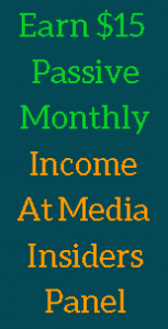 Learn How You Can Easily Make $15 Of Passive Income By Taking 5 Minutes To Join The Media Insiders Panel Today!