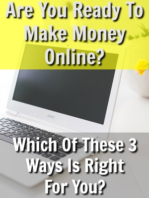 Are you ready to start making money online?  On My Getting Started Page I'll show you three main ways to make money at home. Which one's right for you? The choice is up to you!