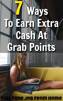 Learn 7 Different Ways You Can Earn Extra Cash Online At Grab Points!