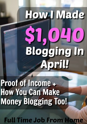 My Blogging Income From April 2016. Learn Where I Make Money and How You Can Make Money Blogging Too!