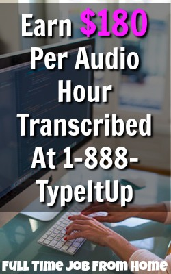 Learn How You Could Make Up To $180 Per Audio Hour Transcribed at 1-888-Type It Up. They accept beginners and pay twice a month via PayPal!