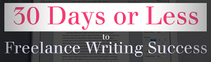 30 days or less to freelance writing success reviews