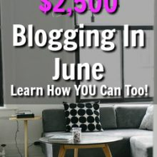 Learn How I Made over $2,400 last month blogging and where you can go to get started making the same!