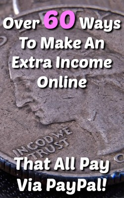 Here's over 60 ways you can make an extra income online and they all pay via PayPal within a few days of cashing out!