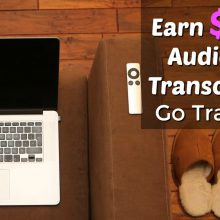 Get Paid $.60 Per Audio Minute Transcribed working at Go Transcript. No Experience Needed. Pays Weekly Via PayPal