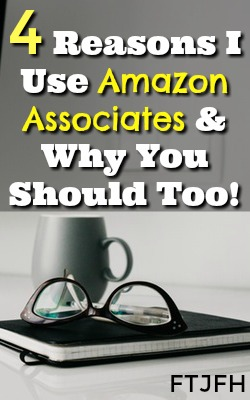 4 Reasons I Choose To Use the Amazon Associates Affiliate Program and Why It Might Be A Good Option For You Too!