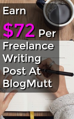 Learn How You Can Get Paid Up To $72 Per Freelance Writing Job At BlogMutt!