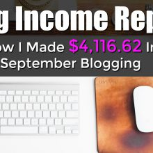 Learn How I Made Over $4,000 Blogging in Sept. I'll show you where my income comes from and how you can start a profitable blog of your own!