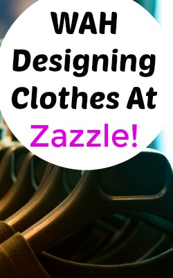 Learn How You Can Make a Full-Time Income Working At Home Designing Shirts and Other Products at Zazzle!
