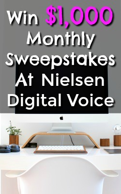 Learn How You Can Win Part of a $10,000 Monthly Sweepstakes By Taking A Few Minutes To become Part of Neilsen Digital Voice