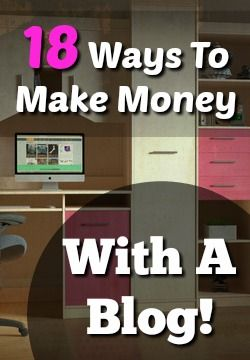 Are you interested in working at home as a blogger? Learn Over 18 Ways You Can Make Money and Monetize Your Blog!