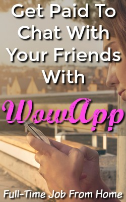 Learn How You Can Get Paid To Chat with your friends on the WowApp. Pays via PayPal after $1!