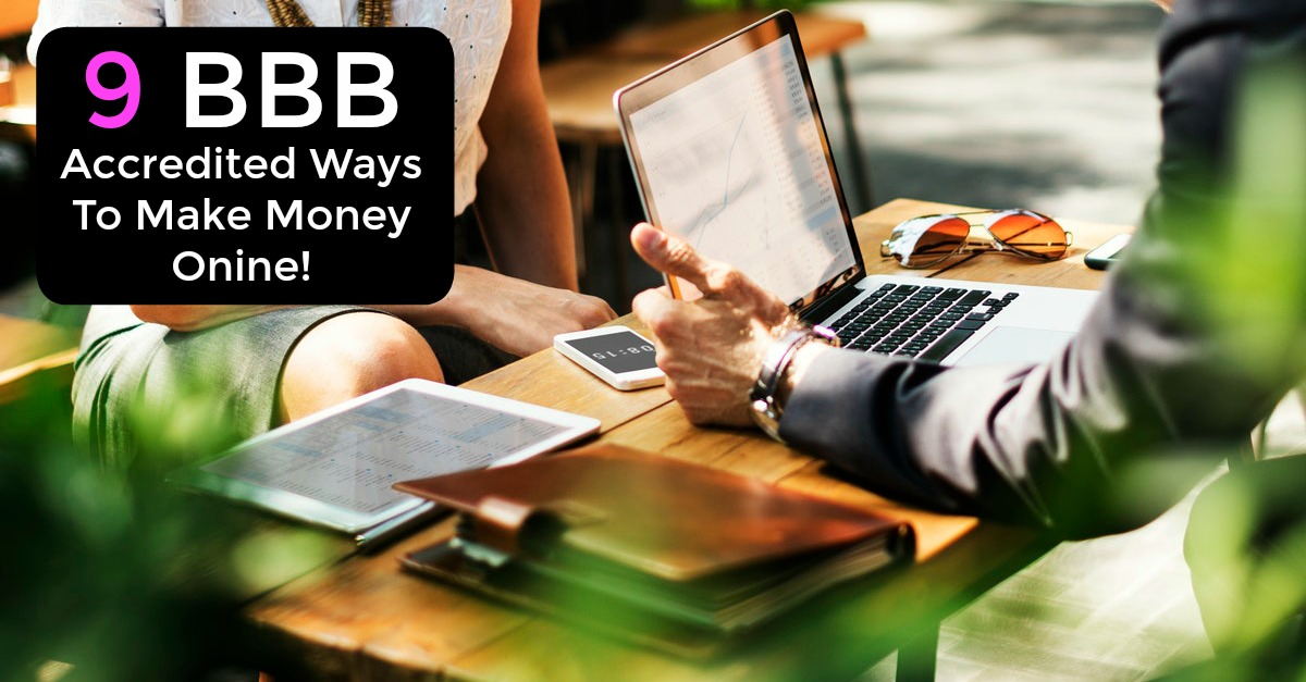 9 BBB Accredited Make Money Online Sites With Great Rating