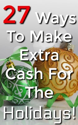 Everyone could use a little extra cash around the holiday season. I've put together a list of 27 legitimate ways to earn money that actually pay!
