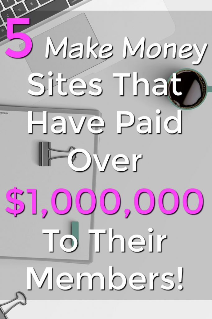 Are you looking to make money online? Here're 5 legitimate sites that have paid their members over a million dollars in rewards!