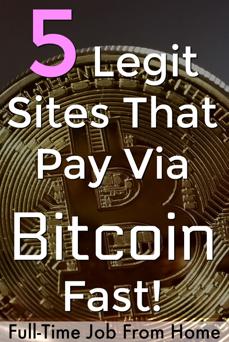 Are you looking to make some Bitcoin? Here're 5 legitimate make money online sites that pay you via Bitcoin Fast!