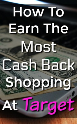 Learn How You Can Earn the Most Cash Back Possible When Shopping At Target!