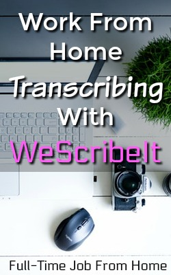 Did you know you could work from home as a transcriber? WeScribeIt hires a work at home position that might be perfect for you!